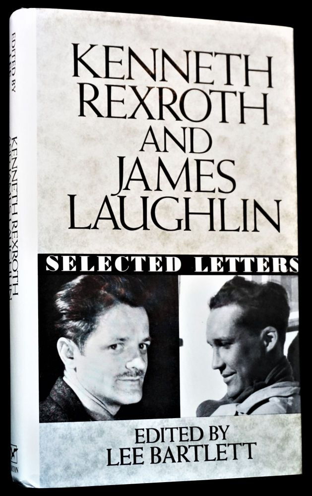 Kenneth Rexroth and James Laughlin: Selected Letters. James Laughlin, Kenneth Rexroth.
