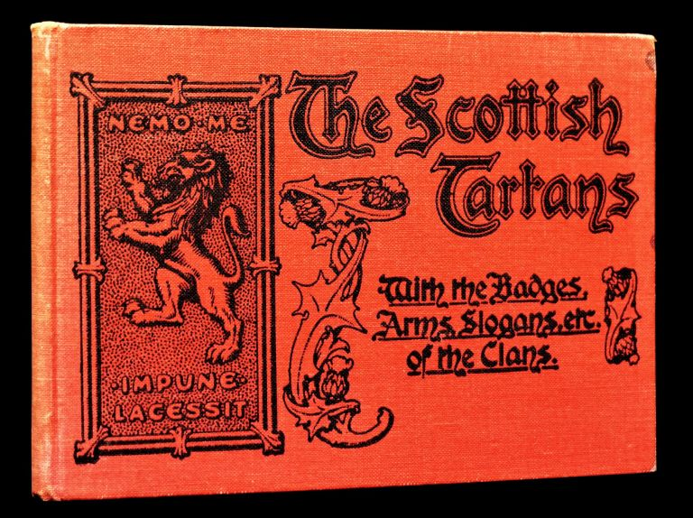 The Scottish Tartans, With the Badges, Arms, Slogans, etc. of the Clans. Unknown.