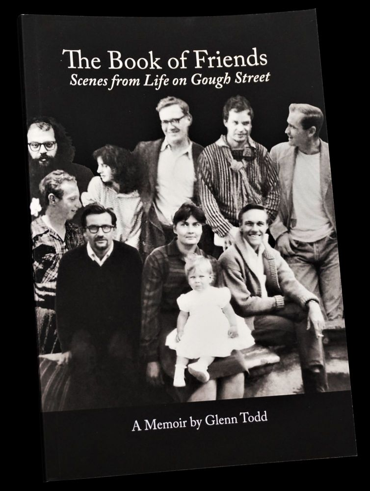 The Book of Friends: Scenes from Life on Gough Street. Neal Cassady, Lawrence Ferlinghetti, Allen Ginsberg, David Haselwood, Charles Plymell, Philip Whalen.