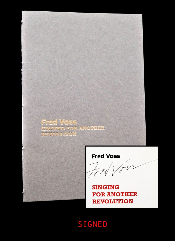 Singing For Another Revolution. Fred Voss.