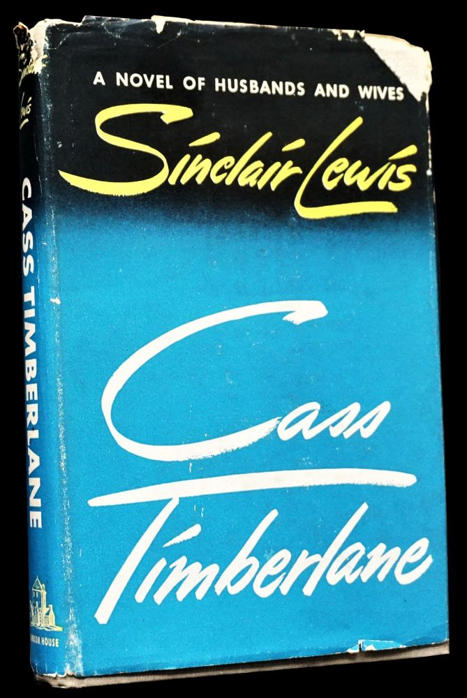 Cass Timberlane: A Novel of Husbands and Wives. Sinclair Lewis.