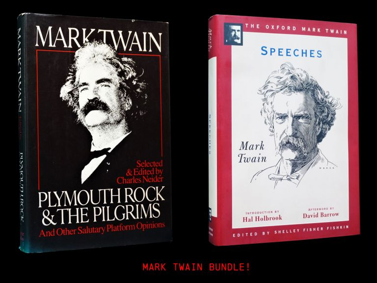 Plymouth Rock & the Pilgrims and Other Salutary Platform Opinions with: Speeches. Mark Twain.