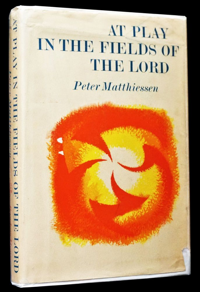 At Play in the Fields of the Lord. Peter Matthiessen.