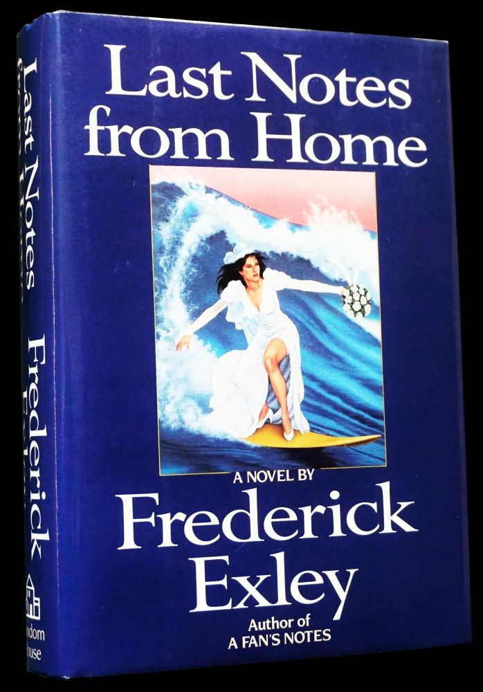 Last Notes from Home. Frederick Exley.