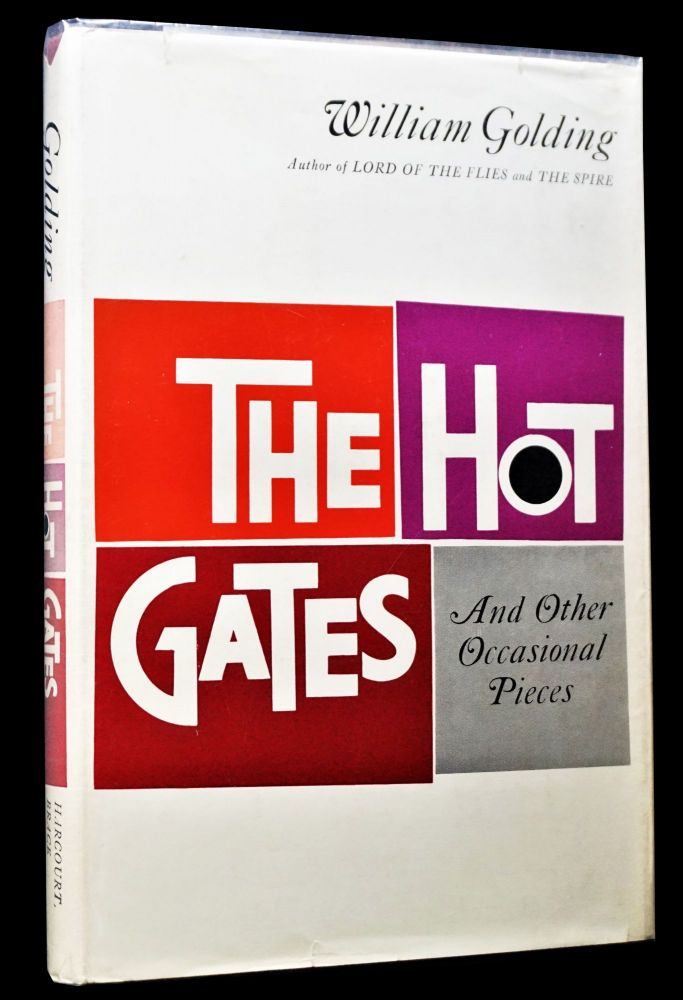 The Hot Gates and Other Occasional Pieces. William Golding.