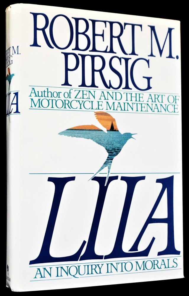 Lila: An Inquiry into Morals. Robert M. Pirsig.