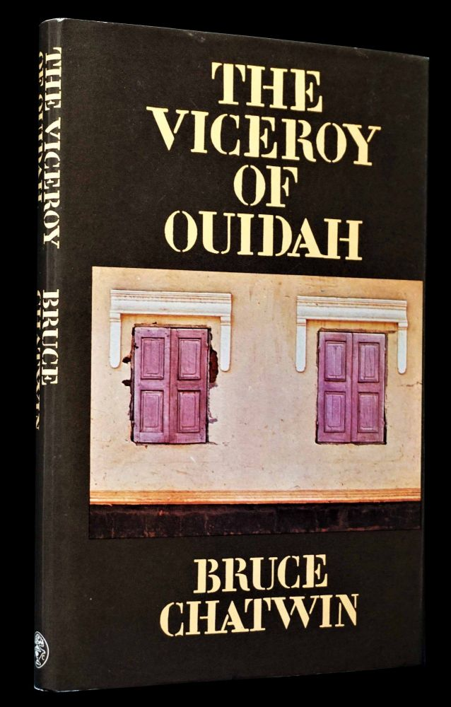The Viceroy of Ouidah. Bruce Chatwin.