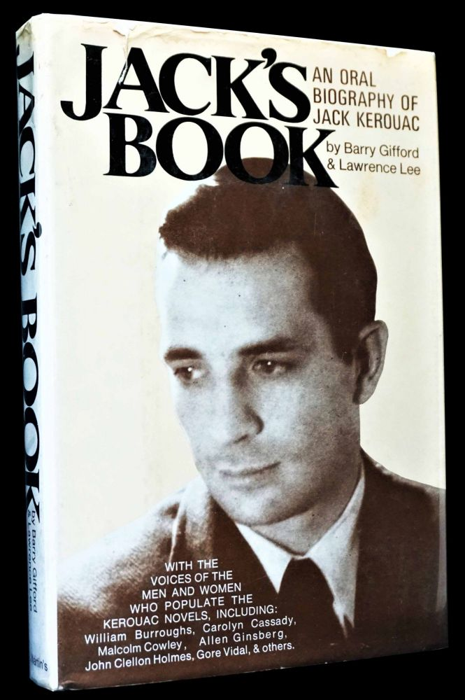 Jack's Book: An Oral Biography of Jack Kerouac. Barry Gifford, Lawrence Lee, Jack Kerouac.