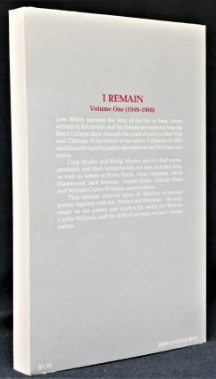 I Remain: The Letters of Lew Welch & The Correspondence of His Friends Volume One: 1949-1960