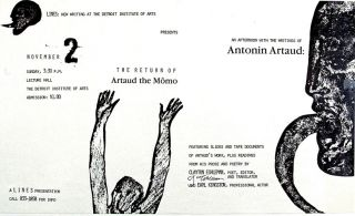 LINES: New Writing at the Detroit Institute of Arts Presents An Afternoon with the Writings of Antonin Artaud: The Return of Artaud the Momo (two broadside-posters)
