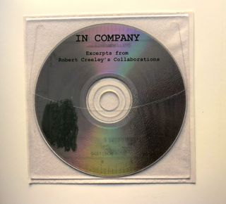 In Company: Robert Creeley's Collaborations w/CD