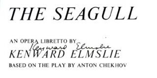 The Seagull (An Opera Libretto...Based on the Play by Anton Chekhov)