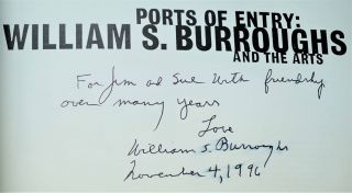 Ports of Entry: William S. Burroughs and the Arts, Inscribed & Signed Association Copy with: Ephemera; & with: an additional copy.