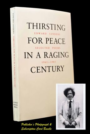 Thirsting for Peace in a Raging Century: Selected Poems 1961-1985 with: Publisher's Photograph of Ed Sanders & Related Ephemera