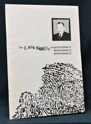 The Last Words of Dutch Schultz: A Fiction in the Form of a Script (1) w/ The Last Words of Dutch Schultz (2)