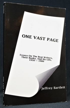One Vast Page: Essays On The Beat Writers, Their Books, And My Life, 1950-1980
