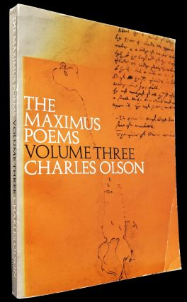 The Maximus Poems (Two Editions) with: Maximus Poems IV, V, VI with: The Maximus Poems Volume Three with: A Guide to The Maximus Poems of Charles Olson with: Ephemera
