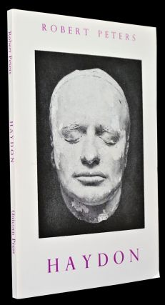 Haydon: An Artist's Life (First Hardcover & Softcover Editions) with: Ephemera
