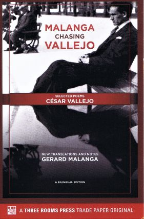Malanga Chasing Vallejo: Selected Poems: Cesar Vallejo, New Translations and Notes