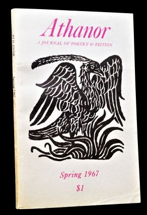 Athanor: A Journal of Poetry & Fiction Vol. I No. 1 (Spring, 1967)