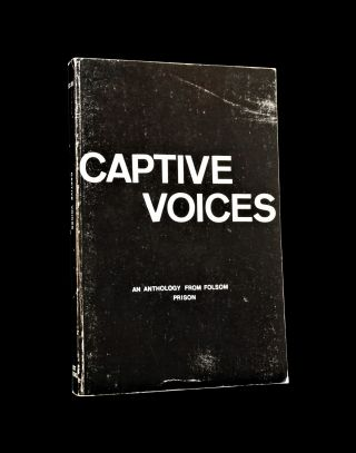 Captive Voices: An Anthology from Folsom Prison