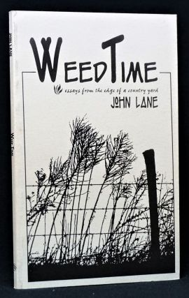 Weed Time: Essays From the Edge of a Country Yard