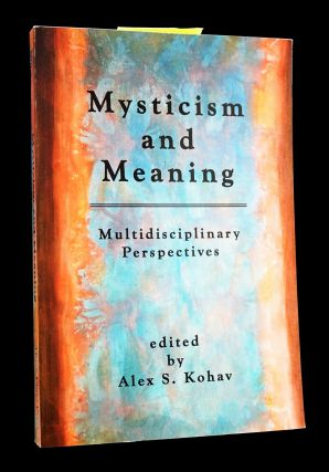 Mysticism and Meaning: Multidisciplinary Perspectives
