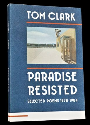 Paradise Resisted: Selected Poems 1978-1984 (Two Editions)