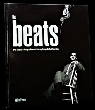"""The Beats, from Kerouac to Kesey: an Illustrated Journey Through the Beat Generation,"" by Mike Evans (1) with, Bonus Item: ""A Controversy of Poets: an Anthology of Contemporary American Poetry"" by Robert Kelly & Paris Leary (2)"
