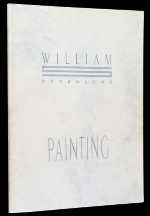 Literary Vision (a Catalog from the 1988 Tilton Gallery Exhibition) [1] with: Painting (a Catalog from the 1988 Amsterdam/London Exhibition of Artwork by William S. Burroughs) [2]