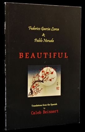 Beautiful: Translations from the Spanish by Caleb Beissert