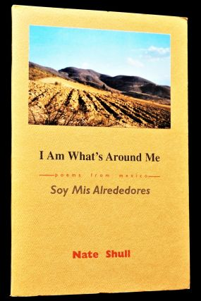 I Am What's Around Me/ Soy Mis Alrededores: Poems from Mexico