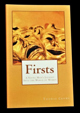 Firsts: A Young Man's Journey Into the World of Women