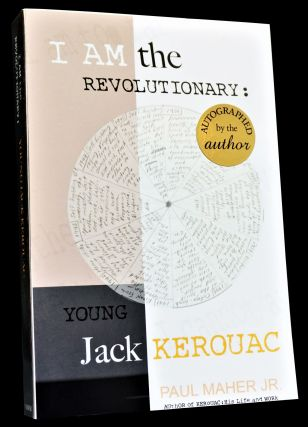I Am the Revolutionary: Young Jack Kerouac with: Atop an Underwood