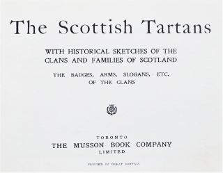 The Scottish Tartans, With the Badges, Arms, Slogans, etc. of the Clans