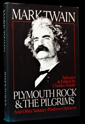 Plymouth Rock & the Pilgrims and Other Salutary Platform Opinions with: Speeches