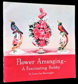 Flower Arranging- A Fascinating Hobby with: Volume 2 with: Homes and Flowers: Refreshing Arrangements Volume 3